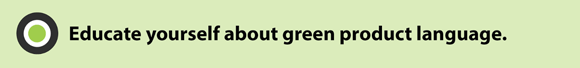 Educate yourself about green product language