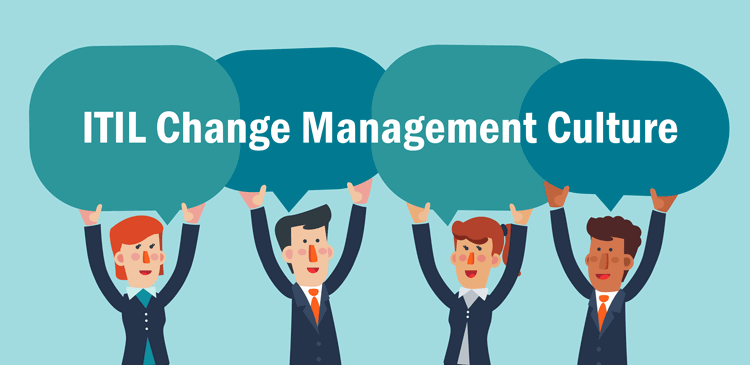 Creating & Fostering an ITIL Change Management Culture