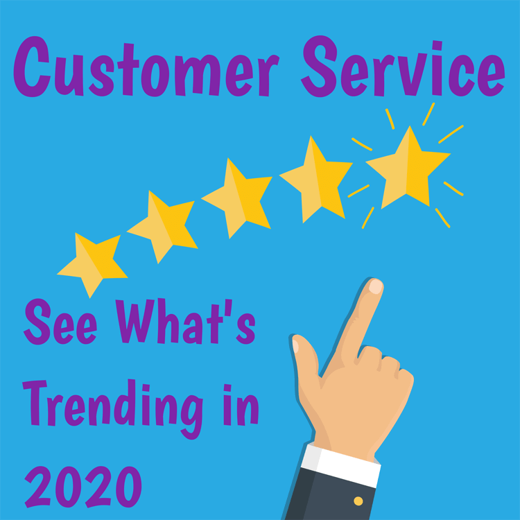 Top 4 Customer Service Trends to Look Out For in 2020