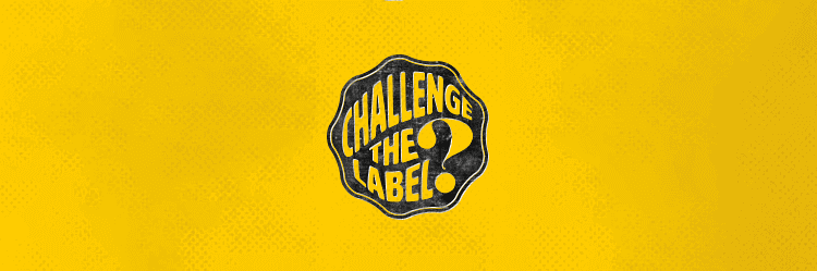Challenge the Label