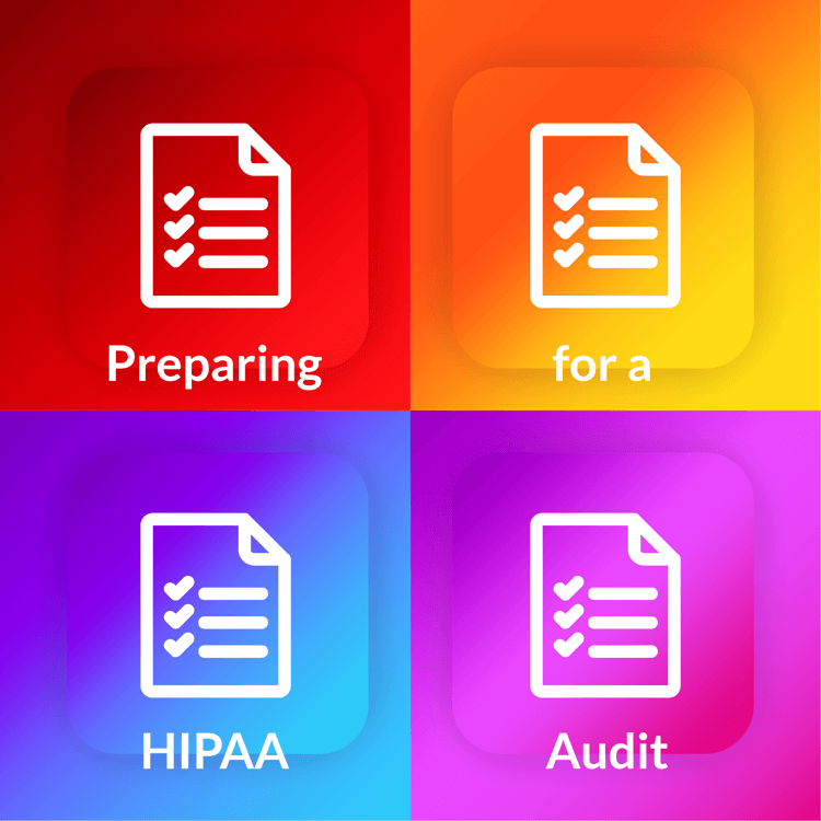 The Must Knows About Preparing for a HIPAA Compliance Audit