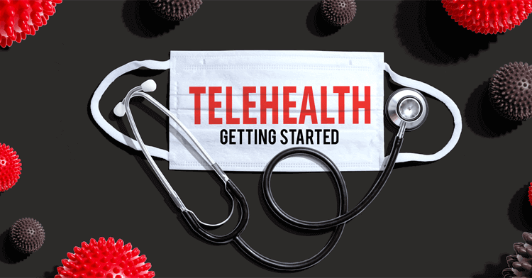 What You Will Need to Set Up a Telehealth Practice The Essentials